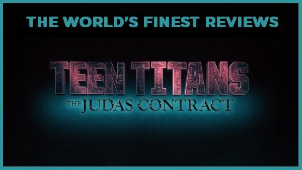 The World's Finest reviews Teen Titans: The Judas Contract