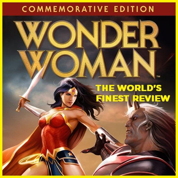 The World's Finest reviews Wonder Woman: Commemorative Edition