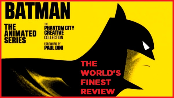 The World's Finest reviews Batman: The Animated Series - The Phantom Creative Collection