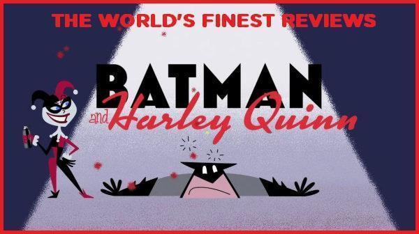 The World's Finest reviews Batman and Harley Quinn