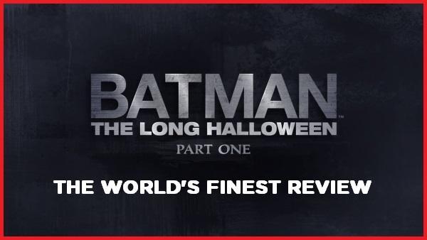 The World's Finest reviews Batman: The Long Halloween, Part One
