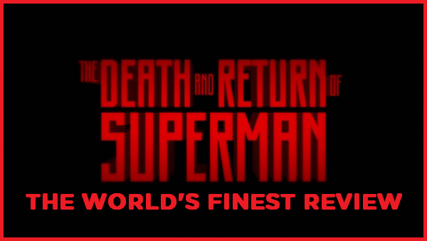 The World's Finest reviews The Death and Return of Superman