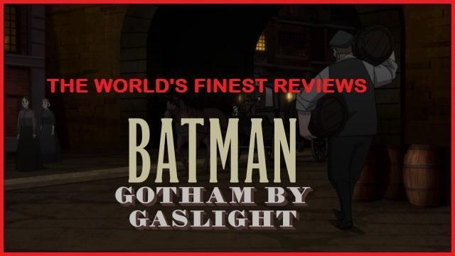 The World's Finest reviews Batman: Gotham by Gaslight