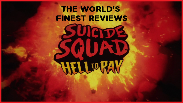 The World's Finest reviews Suicide Squad: Hell To Pay
