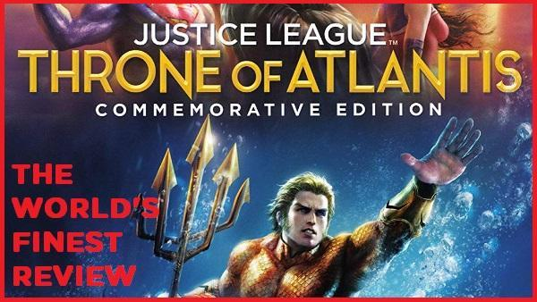 The World's Finest reviews Justice League: Throne of Atlantis - Commemorative Edition